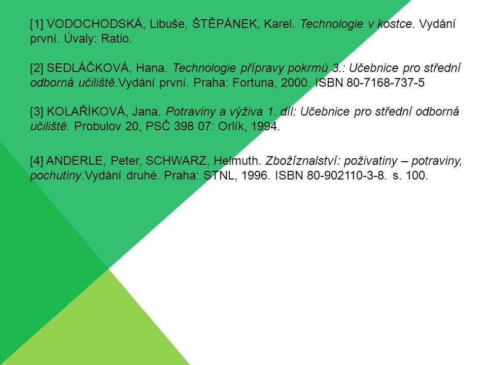[1] VODOCHODSKÁ, Libuše, ŠTĚPÁNEK, Karel. Technologie v kostce